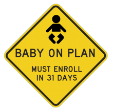 baby on plan - must enroll newborns within 31 days